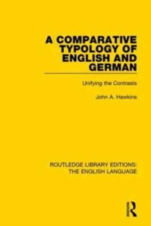 A Comparative Typology of English and German : Unifying the Contrasts, Paperback / softback Book