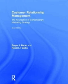 Customer Relationship Management : The Foundation of Contemporary Marketing Strategy, Hardback Book