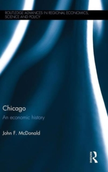 Chicago : An Economic History, Hardback Book
