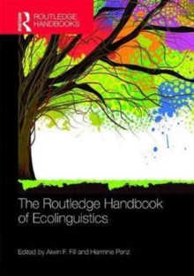 The Routledge Handbook of Ecolinguistics, Hardback Book