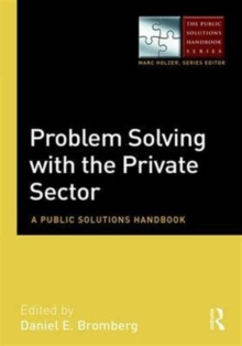 Problem Solving with the Private Sector : A Public Solutions Handbook, Hardback Book