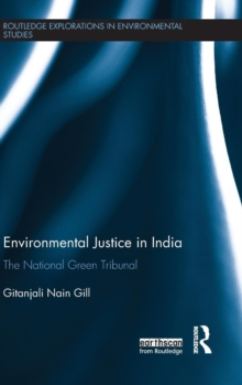 Environmental Justice in India : The National Green Tribunal, Hardback Book