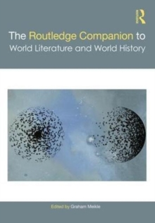 The Routledge Companion to World Literature and World History, Hardback Book