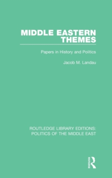 Middle Eastern Themes : Papers in History and Politics, Hardback Book