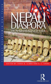 Nepali Diaspora in a Globalised Era, Hardback Book