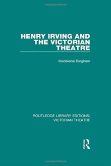 Routledge Library Editions: Victorian Theatre, Hardback Book