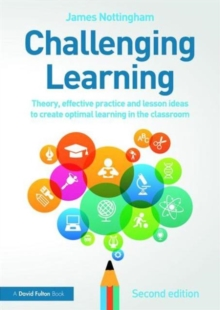 Challenging Learning : Theory, effective practice and lesson ideas to create optimal learning in the classroom, Paperback / softback Book