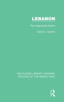 Lebanon : The Fragmented Nation, Hardback Book
