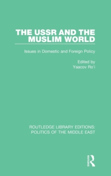 The USSR and the Muslim World : Issues in Domestic and Foreign Policy, Hardback Book