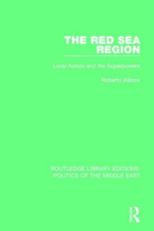 The Red Sea Region : Local Actors and the Superpowers, Hardback Book