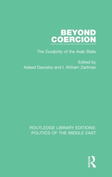 Beyond Coercion : The Durability of the Arab State, Hardback Book