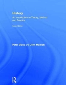 History : An Introduction to Theory, Method and Practice, Hardback Book