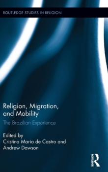 Religion, Migration, and Mobility : The Brazilian Experience, Hardback Book
