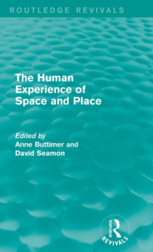 The Human Experience of Space and Place, Hardback Book