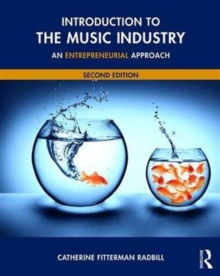 Introduction to the Music Industry : An Entrepreneurial Approach, Second Edition, Paperback / softback Book
