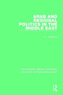 Arab and Regional Politics in the Middle East, Hardback Book