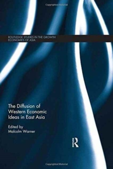The Diffusion of Western Economic Ideas in East Asia, Hardback Book
