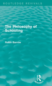 The Philosophy of Schooling, Hardback Book