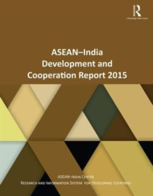 ASEAN-India Development and Cooperation Report 2015, Paperback / softback Book