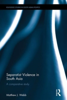 Separatist Violence in South Asia : A comparative study, Hardback Book