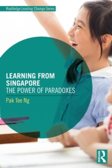 Learning from Singapore : The Power of Paradoxes, Paperback / softback Book