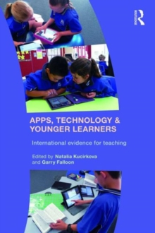 Apps, Technology and Younger Learners : International evidence for teaching, Paperback / softback Book