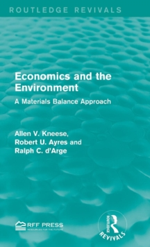 Economics and the  Environment : A Materials Balance Approach, Hardback Book