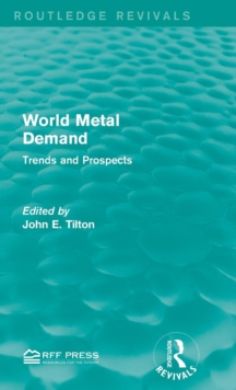 World Metal Demand : Trends and Prospects, Hardback Book