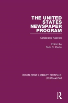The United States Newspaper Program : Cataloging Aspects, Hardback Book