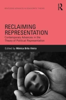 Reclaiming Representation : Contemporary Advances in the Theory of Political Representation, Hardback Book