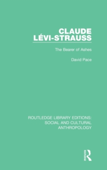 Claude Levi-Strauss : The Bearer of Ashes, Hardback Book