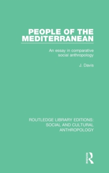 People of the Mediterranean : An Essay in Comparative Social Anthropology, Hardback Book