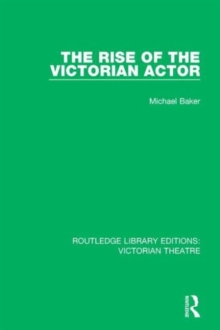 The Rise of the Victorian Actor, Hardback Book