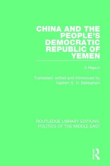 China and the People's Democratic Republic of Yemen : A Report, Hardback Book