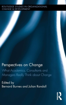 Perspectives on Change : What Academics, Consultants and Managers Really Think About Change, Hardback Book