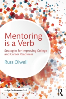 Mentoring is a Verb : Strategies for Improving College and Career Readiness, Paperback / softback Book