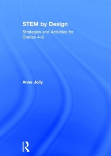 STEM by Design : Strategies and Activities for Grades 4-8, Hardback Book