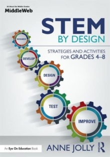 STEM by Design : Strategies and Activities for Grades 4-8, Paperback / softback Book