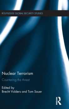 Nuclear Terrorism : Countering the Threat, Hardback Book