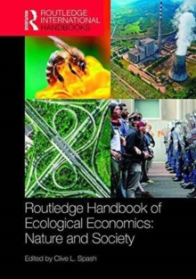 Routledge Handbook of Ecological Economics : Nature and Society, Hardback Book