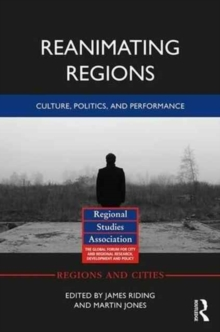 Reanimating Regions : Culture, Politics, and Performance, Hardback Book