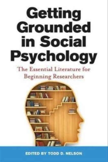 Getting Grounded in Social Psychology : The Essential Literature for Beginning Researchers, Paperback / softback Book
