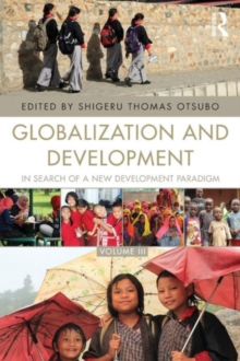 Globalization and Development Volume III : In search of a new development paradigm, Paperback / softback Book