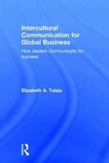 Intercultural Communication for Global Business : How leaders communicate for success, Hardback Book