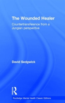 The Wounded Healer : Countertransference from a Jungian Perspective, Hardback Book