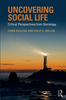 Uncovering Social Life : Critical Perspectives from Sociology, Paperback / softback Book