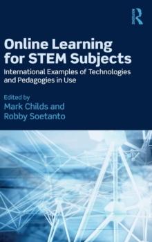 Online Learning for Stem Subjects : International Examples of Technologies and Pedagogies in Use, Hardback Book