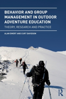 Behavior and Group Management in Outdoor Adventure Education : Theory, research and practice, Paperback / softback Book