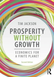 Prosperity without Growth : Foundations for the Economy of Tomorrow, Paperback / softback Book