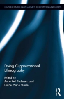 Doing Organizational Ethnography, Hardback Book